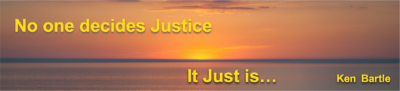 Justice quote; Ken Bartle. Justice embraces Natural law ethics